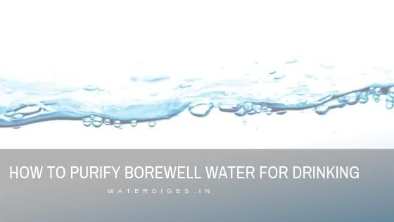 how to purify borewell water for drinking