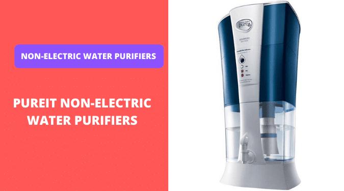 best pureit non-electric water purifier reviews
